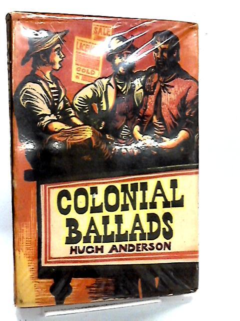 Colonial Ballads By Anderson, Hugh