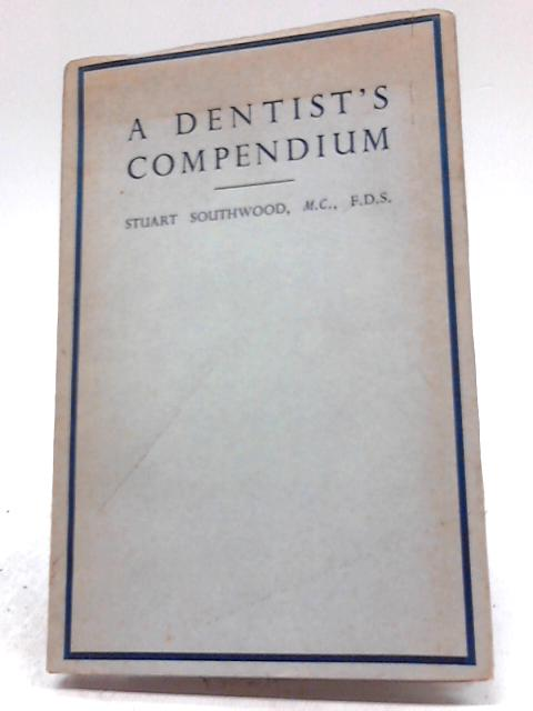 A Dentist's Compendium By Southwood, S