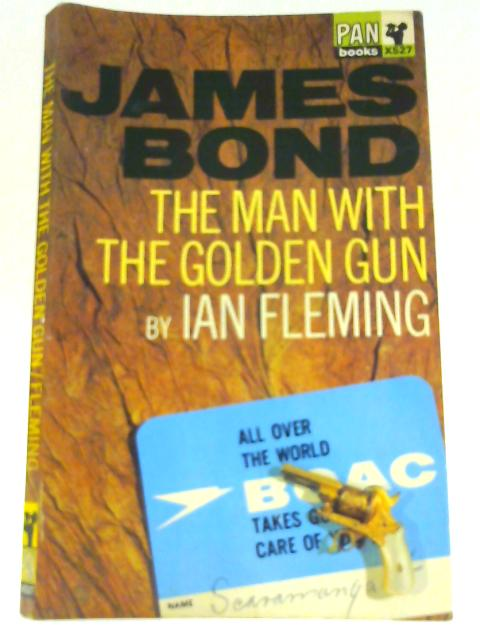The Man with the Golden Gun ( James Bond Thriller) by Ian Fleming