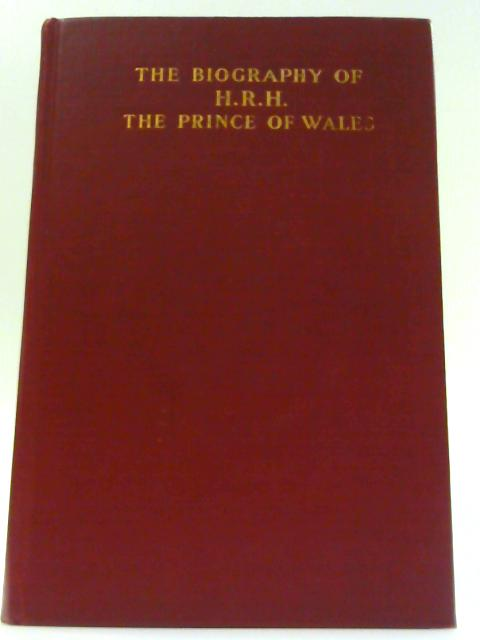 The Biography Of H.R.H. The Prince Of Wales By W. And L. Townsend