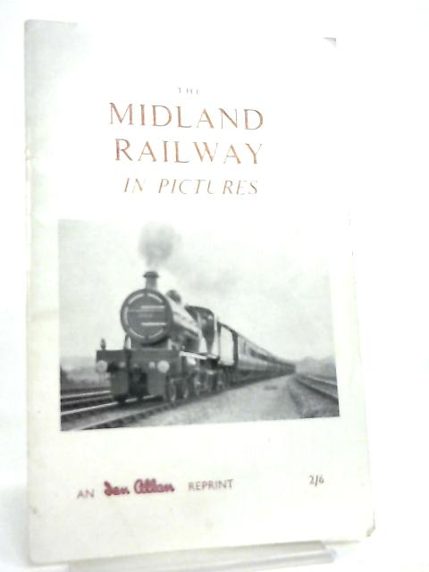 The Midland Railway in Pictures by Anon