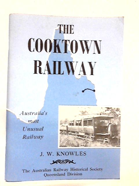 The Cooktown Railway by J. W. Knowles