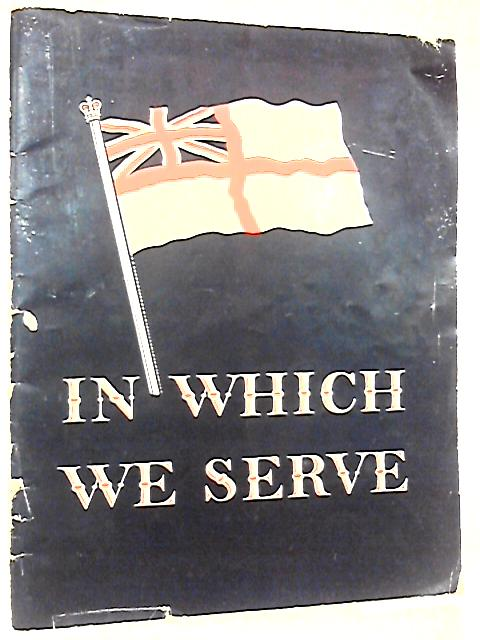 In Which We Serve by Unknown