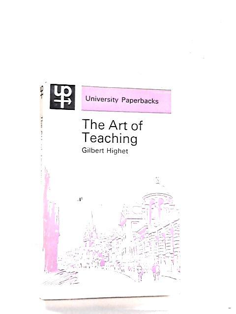 Art of Teaching (University Paperbacks) by Highet, Gilbert