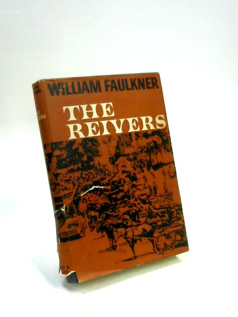 The Reivers: A reminiscence By William Faulkner