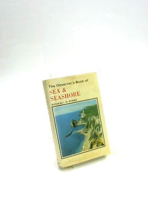 The Observer's Book of Sea & Seashore by I. O. Evans