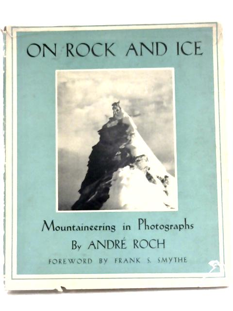 On Rock And Ice By Andre Roch