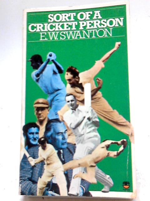 Sort of a Cricket Person By E.W. Swanton