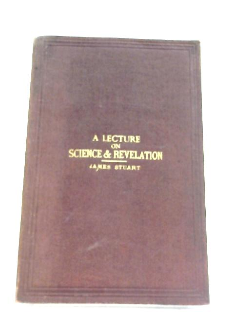 A Lecture On Science & Revelation By James Stuart