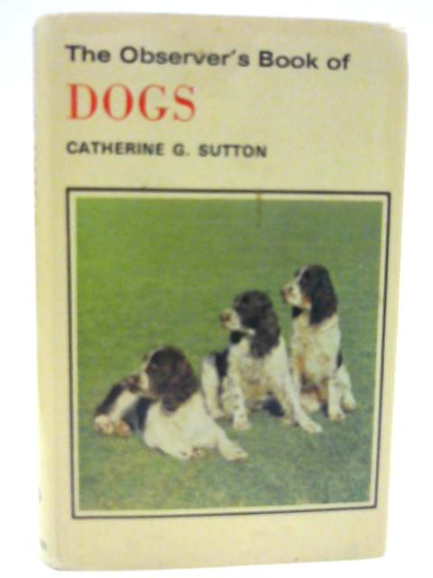 The Observer's Book of Dogs by Sutton, Catherine G.