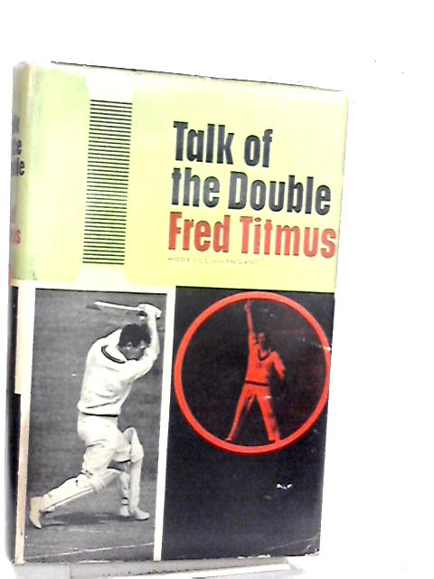 Talk of the double By Titmus, Fred