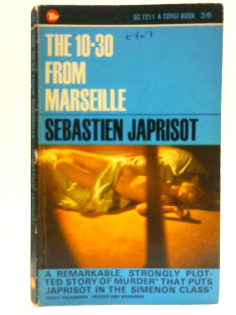 The 10-30 from Marseille By Japrisot, Sebastien