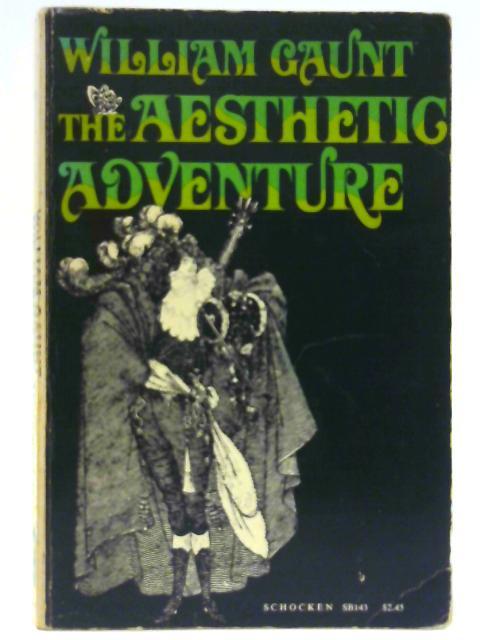 The Aesthetic Adventure By Gaunt, William
