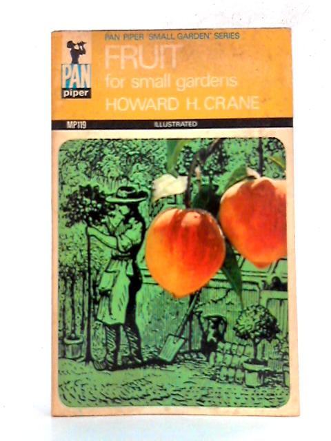 Fruit for Small Gardens By Howard Hamp Crane