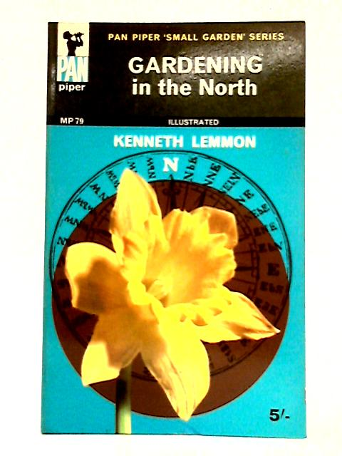 Gardening in the North By Kenneth Lemmon