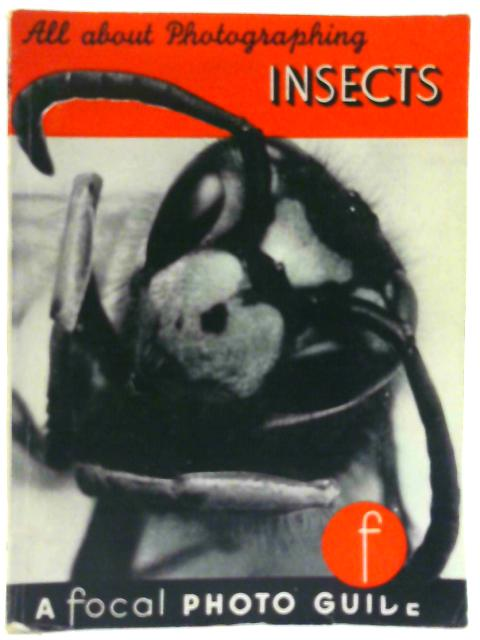 All About Photographing Insects with your camera (Photoguides no.73) By Hyde, George E