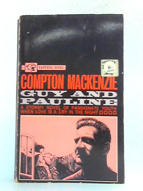 Guy and Pauline By Compton Mackenzie
