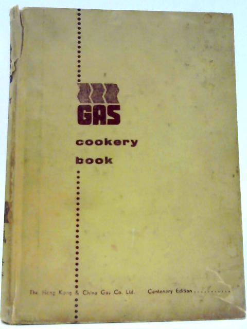 Gas Cookery Book: Centenary Edition. By No author.