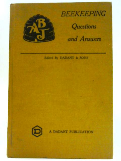 Beekeeping Questions and Answers By Dadant & Sons