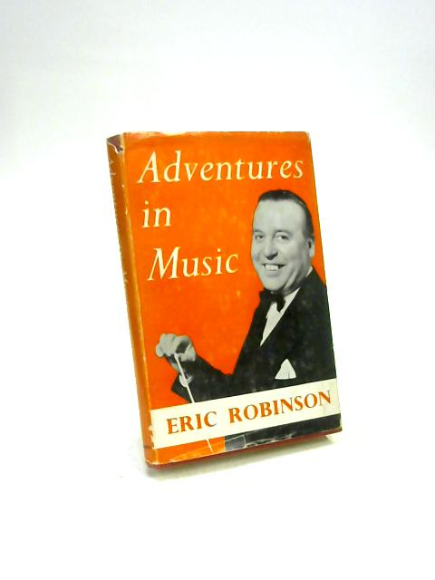 Adventures in Music By Eric Robinson