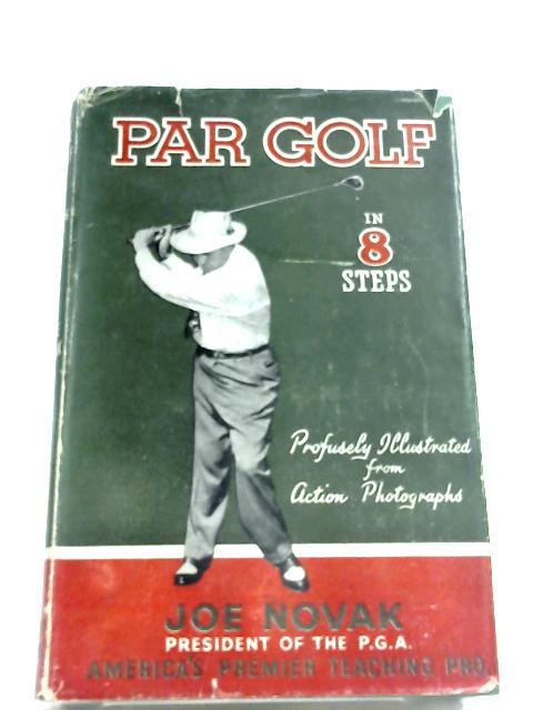 Par Golf In Eight Steps By Joe Novak