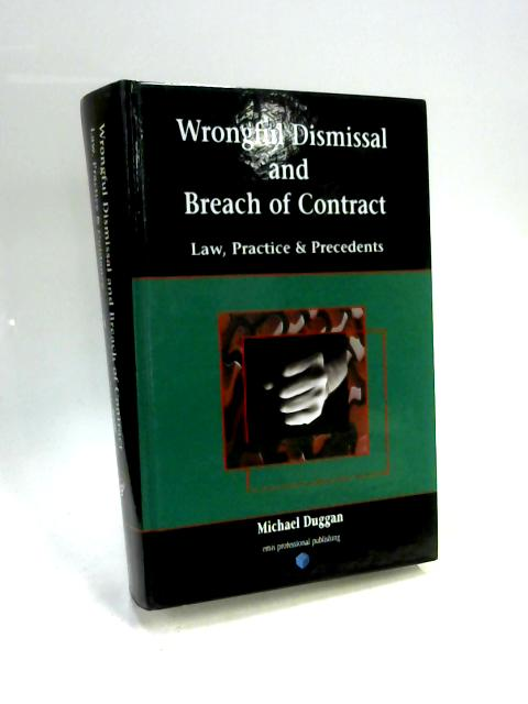 Wrongful Dismissal and Breach of Conduct By Michael Duggan
