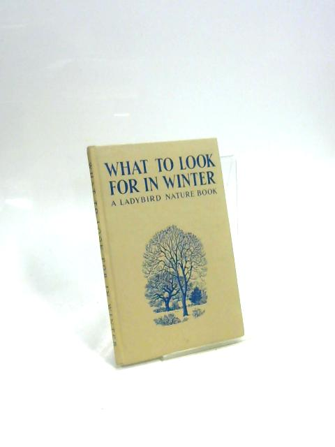What to Look for in Winter ( by E. L. Grant Watson