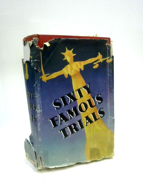 Sixty Famous Trials By Richard Huson