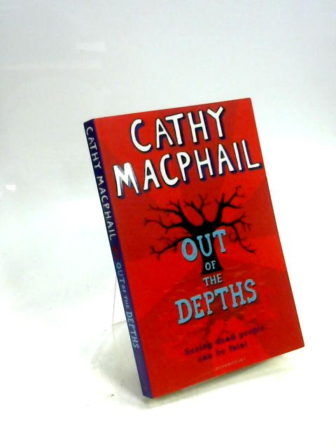 Out of The Depths by Cathy MacPhail