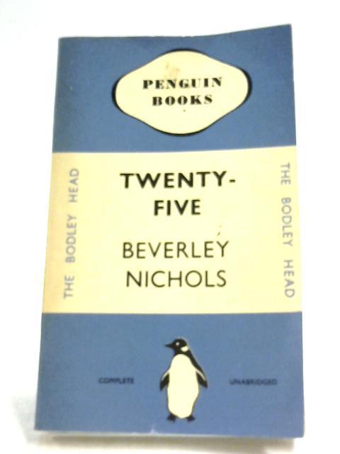 Twenty-Five by Beverley Nichols