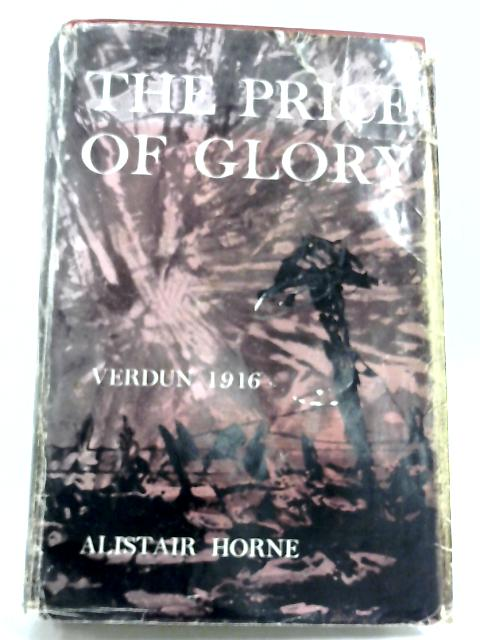 Price Of Glory By Alistair Horne