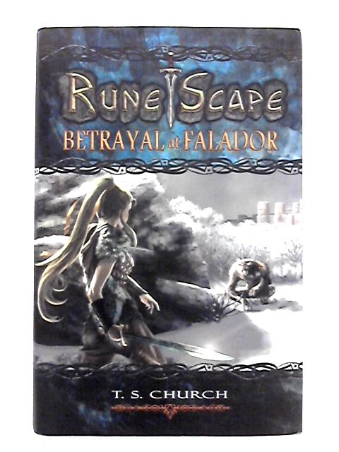Betrayal at Falador By T.S. Church