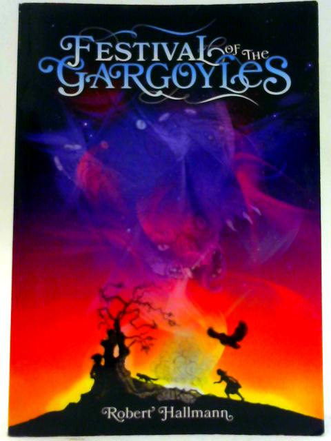 Festival of the Gargoyles By Hallmann, Robert