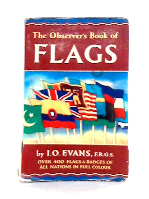 Observer's Book of Flags by I.O. Evans