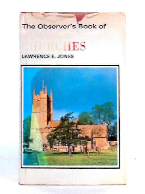 The Observer's Book of Old English Churches by L.E. Jones