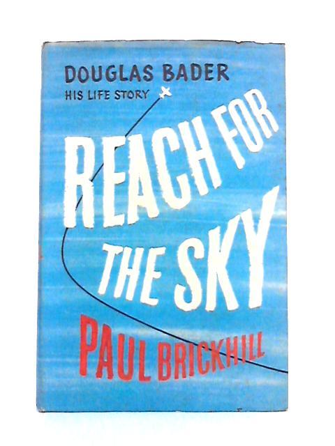 Reach for the Sky by Paul Brickhill