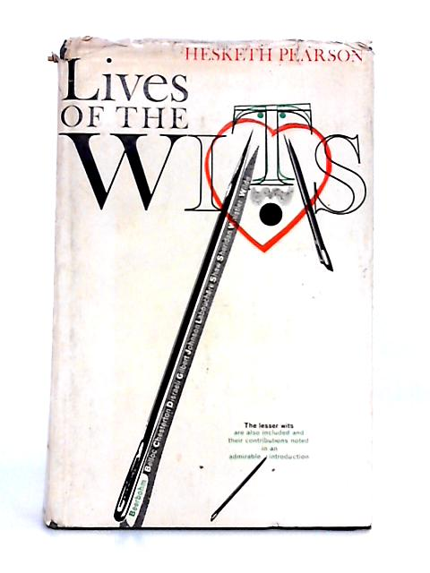 Lives of the Wits by Hesketh Pearson