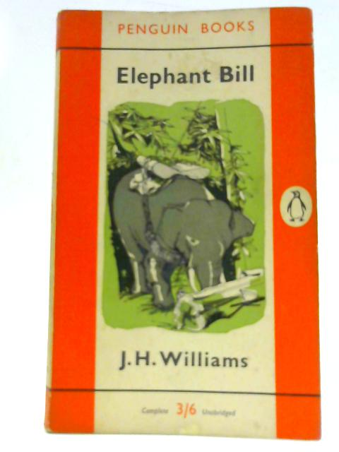 Elephant Bill by J. H. Williams