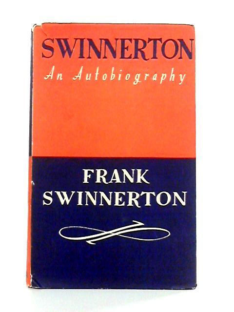 Swinnerton: An Autobiography by Frank Swinnerton