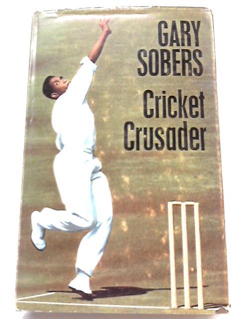 Cricket Crusader by Gary Sobers