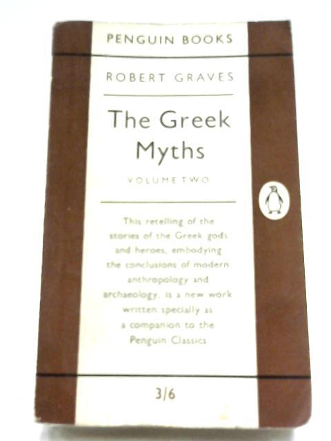 The Greek Myths: Vol. II By Robert Graves