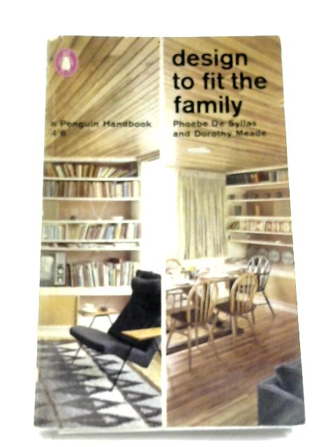 Design To Fit The Family By Phoebe De Syllas & Dorothy Meade