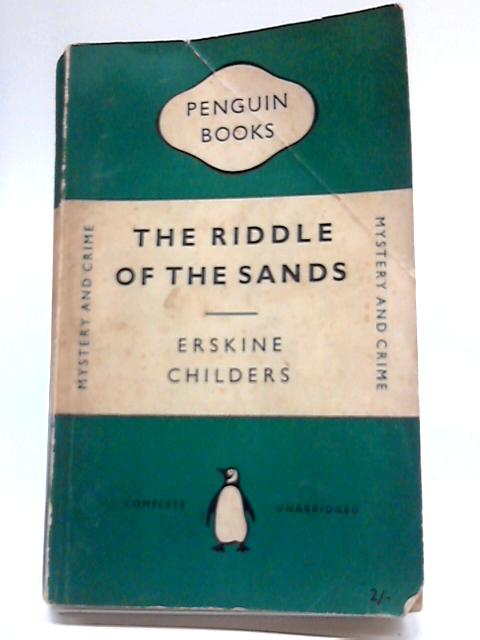 The Riddle Of The Sands: A Record Of Secret Service By Childers Erskine