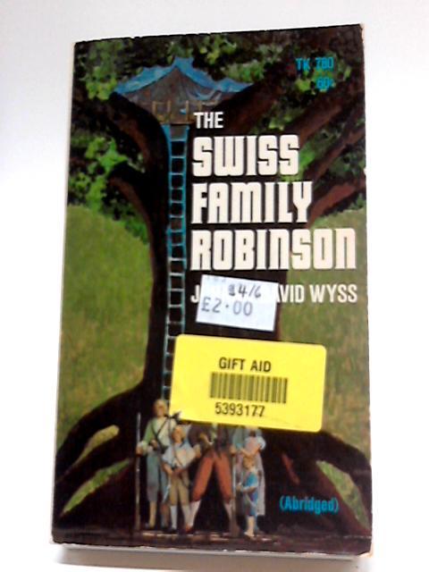 The Swiss Family Robinson By Johan David Wyss