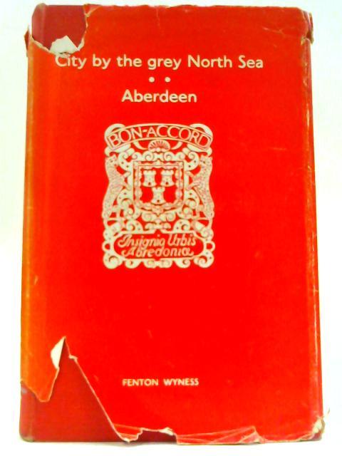 City By The Grey North Sea Fenton Wyness 1966 Book 95357