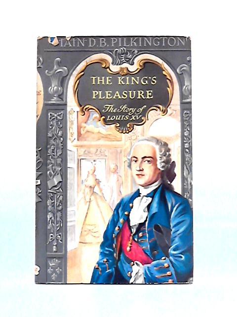 The King's Pleasure by Iain D.B. Pilkington