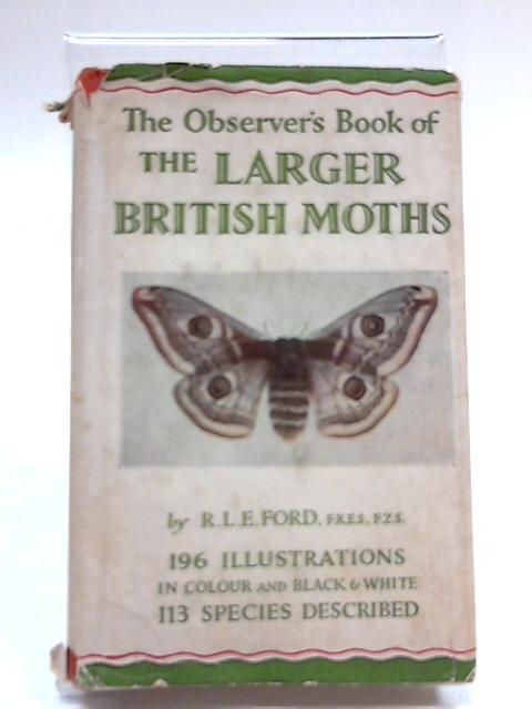 The Larger British Moths by R.L.E Ford