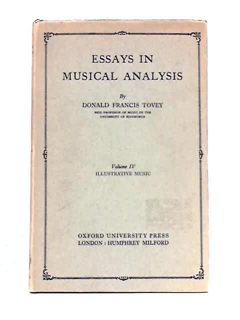 Essays In Musical Analysis: Vol. IV By D.F. Tovey