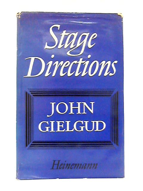 Stage Directions By John Gielgud