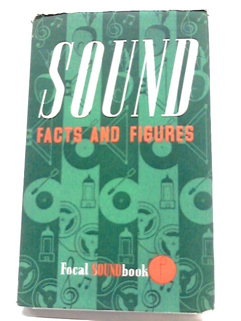 Sound: Facts and Figures (Soundbooks) By John Borwick
